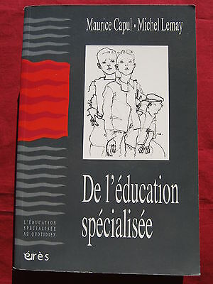 DE L'EDUCATION SPECIALISEE Maurice CAPUL - Michel LEMAY 2003