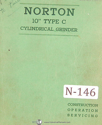 "Norton 10"" Type C Cylindrical Grinder, 90 page, Operations and Service Manual"