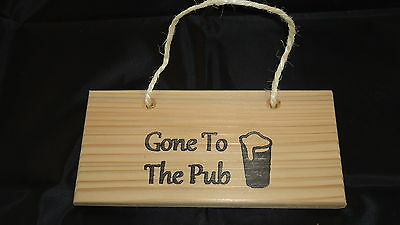 """Gone To The Pub (Hanging 8""""x4"""") Wooden Plaque Sign"""