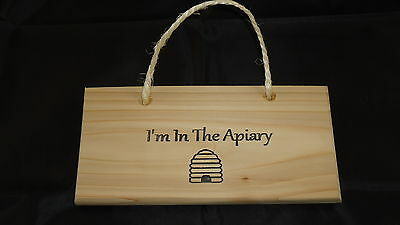 "I'm In The Apiary (Hanging 8""x4"") Wooden Plaque Sign Cedar Long Lasting Bees"