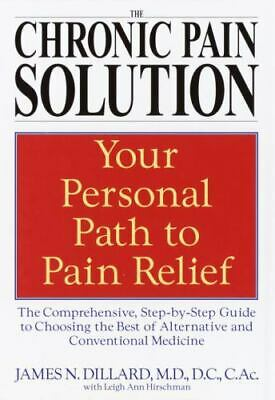 The Chronic Pain Solution by James N.Dillard and Leigh Hirschman HC/DJ NEW