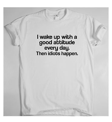 Good attitude every day x awesome funny rude t-shirt humour tee vine gift mens