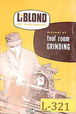 LeBlond 2, Cutter Tool Room Grinding, Operations and Parts Manual Year (1951)
