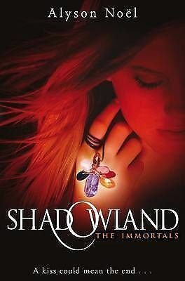 The Immortals: Shadowland by Alyson Noel (Paperback, 2010)