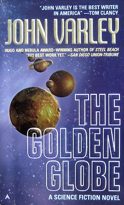 JOHN VARLEY THE GOLDEN GLOBE PB 1st Ace All the universe is a stage