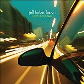 Now Is the Time, LORBER,JEFF FUSION, Good