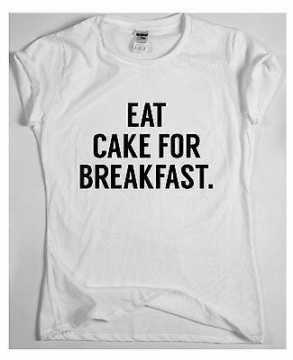 Eat cake for breakfast Awesome Funny T shirt Humour Tee Vine Cool gift Mens