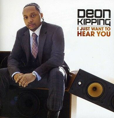 I Just Want To Hear You - Deon Kipping (CD Used Very Good)