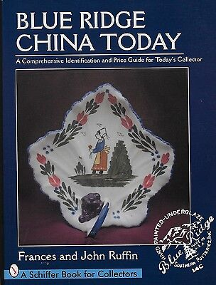 BLUE RIDGE CHINA TODAY   A Comprehensive ID & Price Guide    Ruffin 1997