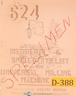 Dufour Gaston No. 624, Univeral Milling Machine, Instructions and Parts Manual