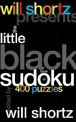 Will Shortz Presents The Little Black Book of Sudoku: 400 Puzzles by