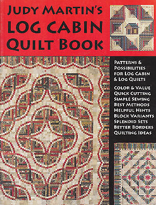 JUDY MARTIN'S LOG CABIN QUILT BOOK. 2007 - Signed by Judy Martin.