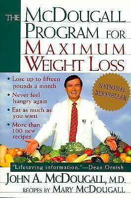 The McDougall Program for Maximum Weight Loss by John A. McDougall (1995,...