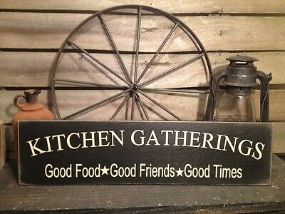 Country Primitive Handmade Wood Kitchen Gatherings Sign Farmhouse  Decor