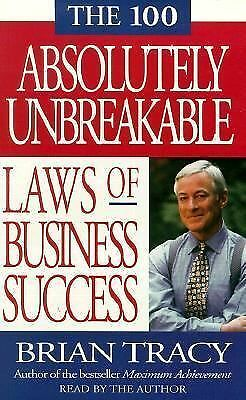 The 100 Absolutely Unbreakable Laws of Business Success by Brian S. Tracy...