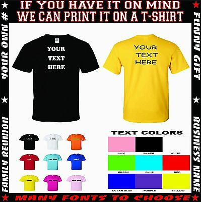 Personalized  t-shirt, w/ your custom text  printed  many colors shirts,