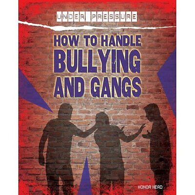 Under Pressure How to Handle Bullying Gangs Head Franklin Watts L. 9781445132402