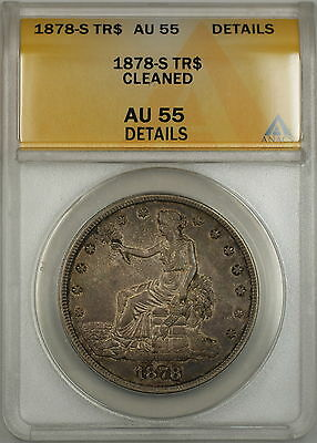1878-S Trade Silver Dollar $1 Coin ANACS AU-55 Details Cleaned