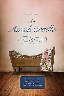 An Amish Cradle by Kathleen Fuller, Amy Clipston, Beth Wiseman and Vannetta...