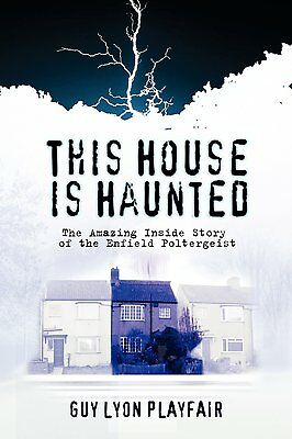 This House Is Haunted - Enfield Poltergeist - Guy Lyon Playfair 9781907661785 Jf