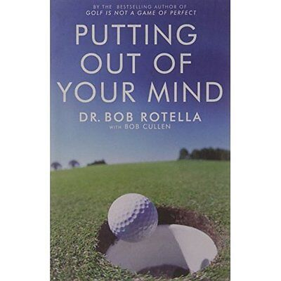 Putting out of Your Mind Bob Rotella Pocket Books PB / 9781416501992
