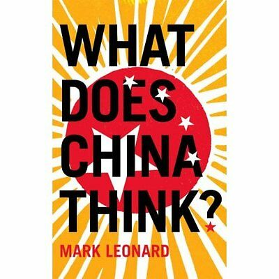 What Does China Think? Leonard Politics government Fourth Estate . 9780007230686