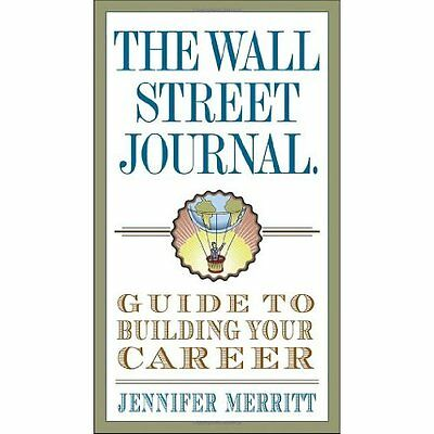Wall Street Journal Guide to Building Your Career Merritt Crown P. 9780307719560