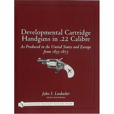 Developmental Cartridge Handguns .22 Calibre Laidacker Schiffer P. 9780764318658