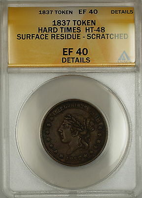 1837 Hard Times Token Liberty Head Obverse HT-48 ANACS EF-40 Details Scratched