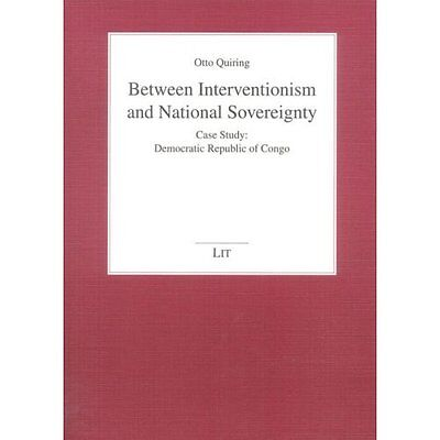 Between Interventionism National Sovereignty v. 99 Quiring Politi. 9783825870881