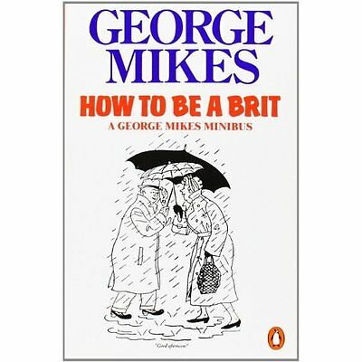 How to be a Brit George Mikes Humour Penguin Books Ltd PB / 9780140081794