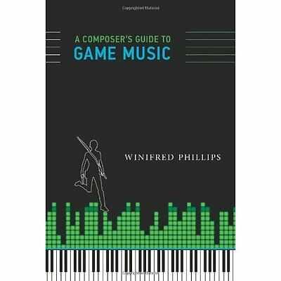 A Composer's Guide to Game Music Winifred Phillips MIT Press HB 9780262026642