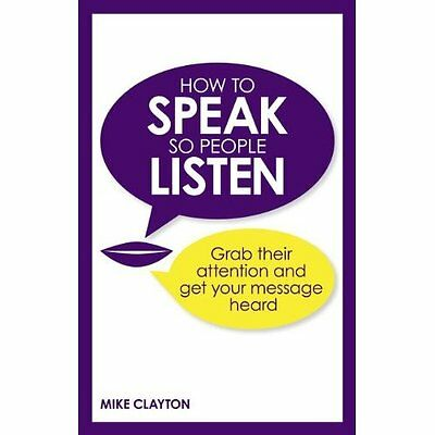 How to Speak So People Listen Clayton Pearson Education Limited P. 9780273786375