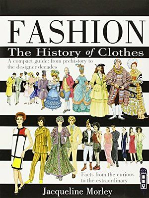 Fashion The History Of Clothes  9781910184448