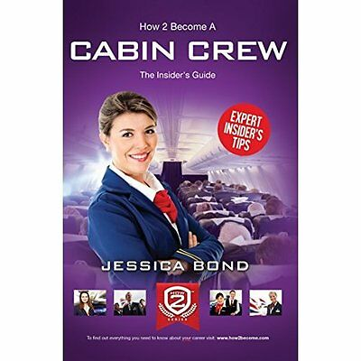 How to Become Cabin Crew Insider's Guide Bond How2become Paperbac. 9781909229020