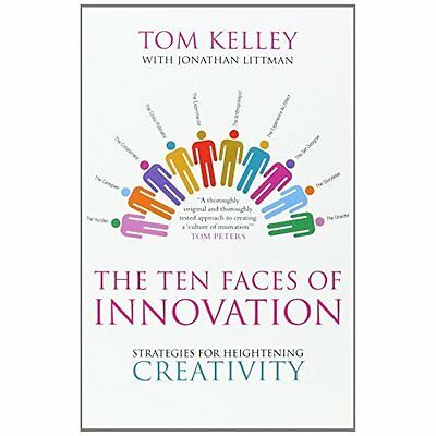 The Ten Faces of Innovation Tom Kelley Profile Business PB / 9781846680311