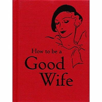 How to be a Good Wife The Bodleian Library HB 9781851243815