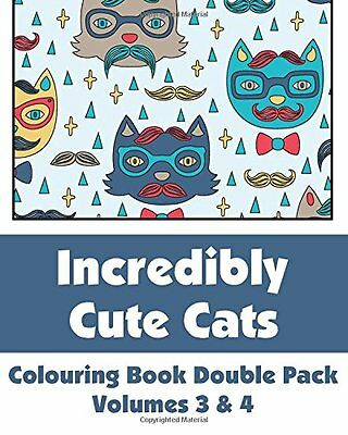 Incredibly Cute Cats Volumes 3 & 4 Adult Colouring Book FAST POST 9781495493928 • EUR 13,54