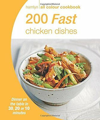 200 Fast Chicken Dishes: Hamlyn All Colour Cookbook (New Paperback Book)