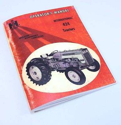 International 424 Tractor Owners Operators Maintenance Manual Ih Operations