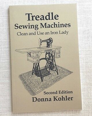 Treadle Sewing Machines Book, Cleaning and Using Vintage Machines