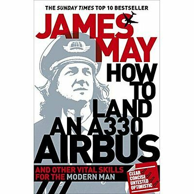 How to Land an A330 Airbus James May Hodder PB / 9780340994580