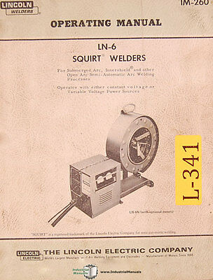 LIncoln LN-6, Squirt Welder, Operations Maintenance Wiring and Parts Manual 1969