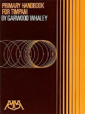 Primary Handbook for Timpani - Garwood Whaley - En anglais