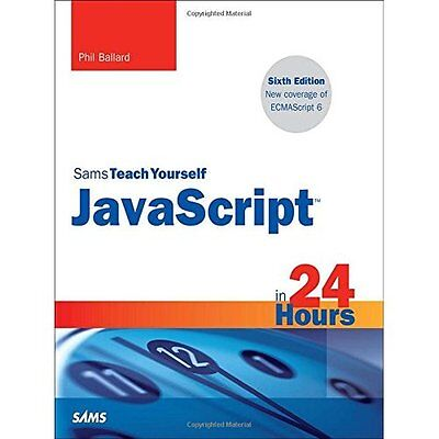 JavaScript 24 Hours Sams Teach Yourself 6e Ballard Paperback / so. 9780672337383