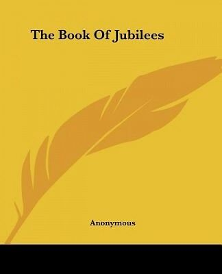 The Book Of Jubilees by Anonymous