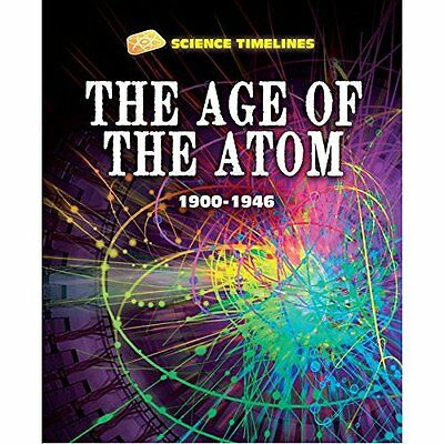 The Age of the Atom: 1900-1946 Samuels Franklin Watts Hardback 9781445142562