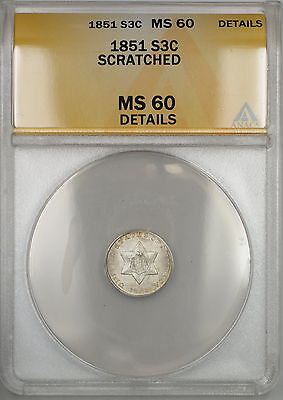 1851 Three Cent 3c Silver Piece ANACS MS-60 Details Scratched (Better Coin)