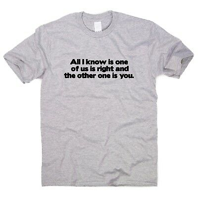 I'm Right - funny T-shirts mens humour womens sarcastic top novelty slogan tee