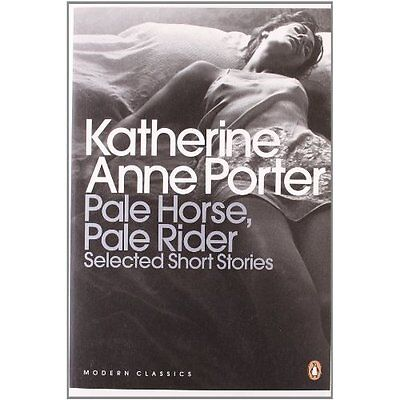 Pale Horse Rider Selected Stories Katherine Anne Porter Churchwell 9780141195315